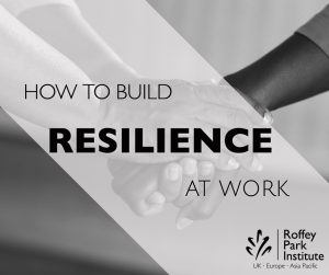 How to build resilience at work