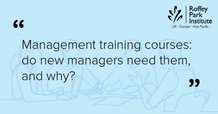 """""""Management training courses: do new managers need them, and why?"""" quote"""